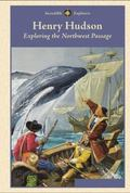 Henry Hudson : Exploring the Northwest Passage