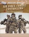 Air Force Combat Controllers : What It Takes to Join the Elite