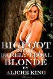 Bigfoot and the Barely Legal Blonde (The Erotic Adventures of Brenda Nova) (Volume 4)