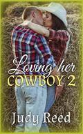 Loving Her Cowboy 2 (Volume 2)