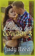 Loving Her Cowboy 3 (Volume 3)