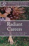 Radiant Careers: Holistic Life Coaches Share How Radiant Your Career Can Be