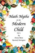 Math Myths for the Modern Child: Volume 1