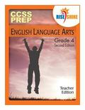 Rise & Shine CCSS Prep Grade 4 English Language Arts Teacher Edition