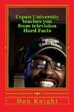 Cspan University teaches you from television Hard Facts: I have learned how politics, busine...