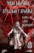 These Vampires Still Don't Sparkle (These Vampires Don't Sparkle) (Volume 2)