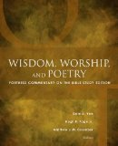 Wisdom, Worship, and Poetry: Fortress Commentary on the Bible Study Edition (Fortress Commen...