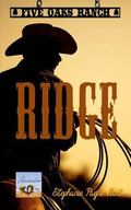 Ridge (Five Oaks Ranch) (Volume 1)