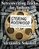 Screenwriting Tricks for Authors (and Screenwriters!): STEALING HOLLYWOOD: Story structure s...