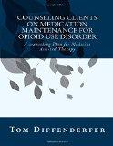 Counseling Clients on Medication Maintenance for Opioid Use Disorder: A counseling Plan for ...