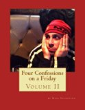 Four Confessions on a Friday: Volume 2