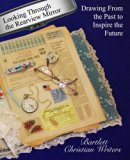 Looking Through the Rearview Mirror: Drawing From the past to inspire the future (Anthology)...