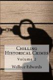 Chilling Historical Crimes: Volume 2