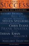 The Essence of Success: 12 Mini Biographies: Richard Branson Bill Gates Nelson Mandela Steve...