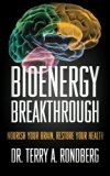 Bioenergy Breakthrough: Nourish Your Brain - Restore Your Health