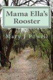 Mama Ella's Rooster: