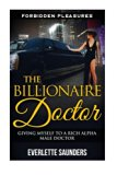 The Billionaire Doctor: Giving Myself To A Rich Alpha Male Doctor (Medical Romance, Billiona...