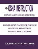 OSHA Instruction: Rules of Agency Practice and Procedure Concerning OSHA Access to Employee ...