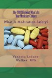 The TRUTH About What's In Your Medicine Cabinet: What Is Medication Safety