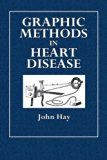 Graphic Methods in Heart Disease (Oxford Medical Publications)