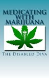 Medicating with Marijuana