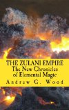 The Zulani Empire: The New Chronicles of Elemental Magic (Volume 2)
