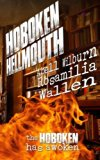 Hoboken Hellmouth: The Hoboken has awoken (Hollywood Hellmouth) (Volume 2)