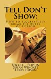 Tell Don't Show: How to successfully break the rules of fiction