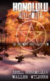 Honolulu Hellmouth: The Hellmouth Finally Gets Leid (Hollywood Hellmouth) (Volume 3)