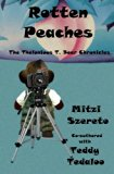 Rotten Peaches (The Thelonious T. Bear Chronicles) (Volume 2)