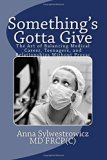 Something's Gotta Give: The Art of Balancing Medical Career, Teenagers, and Relationships wi...
