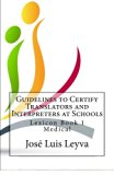 Guidelines to Certify Translators and Interpreters at Schools: Lexicon Book 1 - Medical