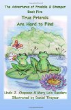True Friends Are Hard to Find, the Adventures of Freddie & Stumper, Book Five (Volume 5)