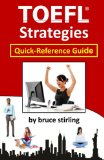 TOEFL Strategies: Quick-Reference Guide