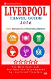 Liverpool Travel Guide 2016: Shops, Restaurants, Attractions and Nightlife in Liverpool, Eng...