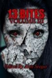 13 Bites Volume III (13 Bites Horror Anthology) (Volume 3)