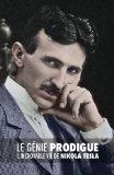 Le Génie Prodigue : L'incroyable Vie de Nikola Tesla (French Edition)