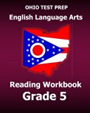 OHIO TEST PREP English Language Arts Reading Workbook Grade 5: Covers the Literature and Inf...