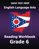 OHIO TEST PREP English Language Arts Reading Workbook Grade 6: Covers the Literature and Inf...