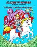 ELIZABETH WARREN THE PEOPLE'S WARRIOR, Fighting against the overwhelming power of BIG MONEY ...