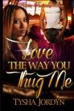 Love The Way You Thug Me