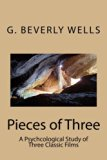Pieces of Three: A Psychcological Study of Three Classic Films