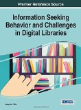 Information Seeking Behavior and Challenges in Digital Libraries (Advances in Library and In...