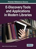 E-Discovery Tools and Applications in Modern Libraries (Advances in Library and Information ...