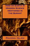 How on Earth is Modern Science mentioned in the Quran?