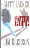 The Matter of Life: Matt Lacker #2 (Volume 2)