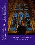 The Hypnotists Bible (Hypnotherapy & Stage Hypnosis Secrets) Part Three (Volume 3)
