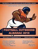 Football Outsiders Almanac 2016: The Essential Guide to the 2016 NFL and College Football Se...