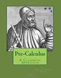 Pre-Calculus - A Classical Approach (Volume 2)