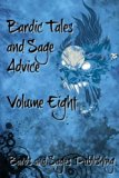 Bardic Tales and Sage Advice (Volume VIII) (Volume 8)